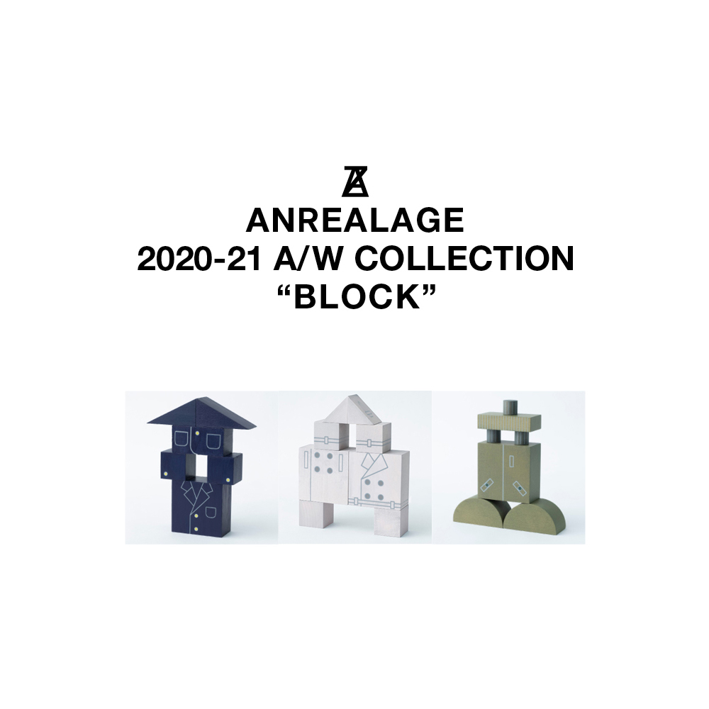 ANREALAGE 2020-21 A/W  COLLECTION ''BLOCK''