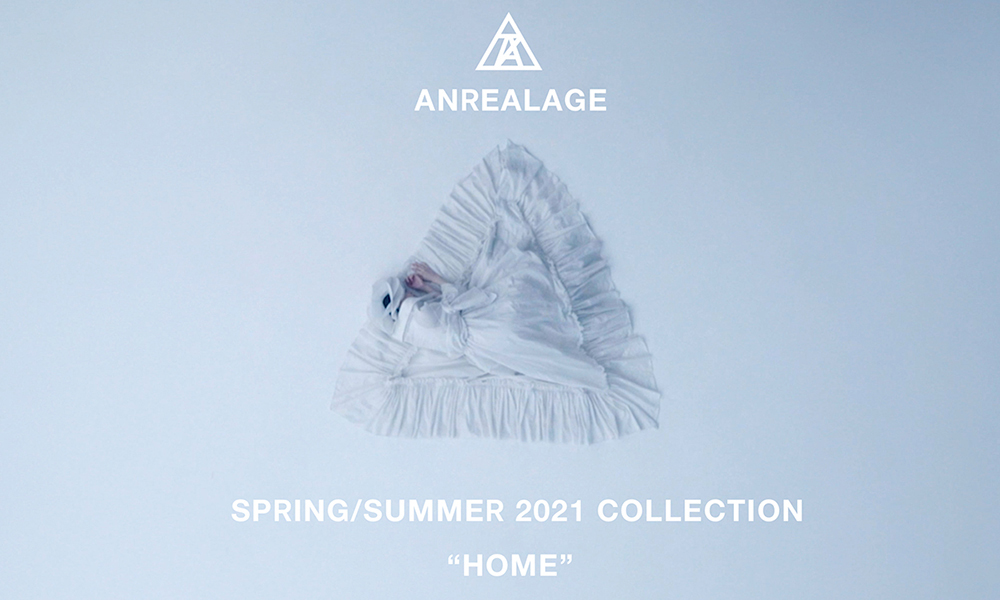 ANREALAGE 2021 S/S COLLECTION ''HOME''